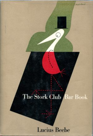 The Stork Club Bar Book - Lucius Beebe